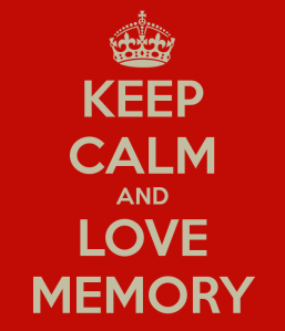 keep-calm-and-love-memory